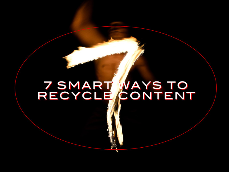 7 smart ways to recycle content
